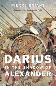 Darius in the Shadow of Alexander【電子書籍】[ Pierre Briant ]