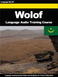 Wolof Language Audio Training CourseLanguage Learning Country Guide and Vocabulary for Travel in Mauritania【電子書籍】[ Language Recall ]