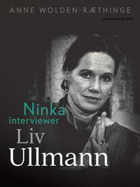 Ninka interviewer Liv Ullmann【電子書籍】[ Anne Wolden-R?thinge ]