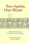Two Spirits, One HeartA Mother, Her Transgender Son, and Their Journey to Love and Acceptance【電子書籍】[ Marsha Aizumi ]