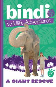 Bindi Wildlife Adventures 11: A Giant Rescue【電子書籍】[ Bindi Irwin ]