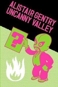 Uncanny Valley【電子書籍】[ Alistair Gentry ]