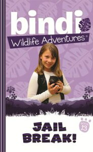 Bindi Wildlife Adventures 13: Jailbreak!【電子書籍】[ Bindi Irwin ]