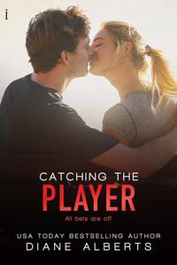 Catching the Player【電子書籍】[ Diane Alberts ]