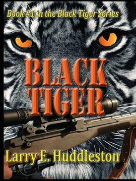 The Black Tiger【電子書籍】[ Larry Huddleston ]