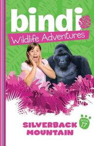 Bindi Wildlife Adventures 17: Silverback Mountain【電子書籍】[ Bindi Irwin ]
