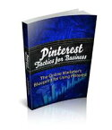 Pinterest Tacticts for Business【電子書籍】[ Anonymous ]