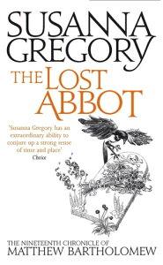 The Lost AbbotThe Nineteenth Chronicle of Matthew Bartholomew【電子書籍】[ Susanna Gregory ]