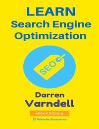 Learn Search Engine Optimization【電子書籍】[ Darren Varndell ]