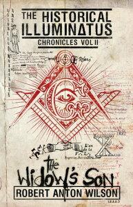 The Widow's SonHistorical Illuminatus Chronicles Volume 2【電子書籍】[ Robert Anton Wilson ]