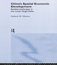 China's Spatial Economic DevelopmentRegional Transformation in the Lower Yangzi Delta【電子書籍】[ Andrew M. Marton ]