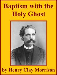 Baptism with the Holy Ghost【電子書籍】[ Henry Clay Morrison ]