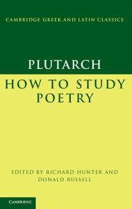 Plutarch: How to Study Poetry (De audiendis poetis)【電子書籍】[ Plutarch ]