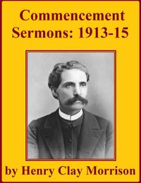 Commencement SermonsDelivered in Asbury College Chapel【電子書籍】[ Henry Clay Morrison ]