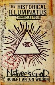 Nature's GodHistorical Illuminatus Chronicles Volume 3【電子書籍】[ Robert Anton Wilson ]