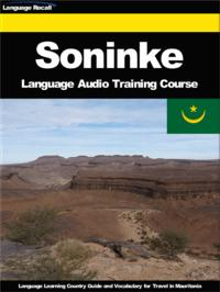 Soninke Language Audio Training CourseLanguage Learning Country Guide and Vocabulary for Travel in Mauritania【電子書籍】[ Language Recall ]