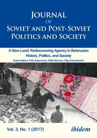 Journal of Soviet and Post-Soviet Politics and Society2017/1: A New Land: Rediscovering Agency in Belarusian History, Politics, and Society【電子書籍】[ Andreas Umland ]