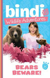 Bindi Wildlife Adventures 15: Bears Beware!【電子書籍】[ Bindi Irwin ]