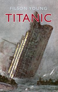 TitanicIllustrated Edition【電子書籍】[ Filson Young ]