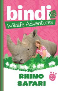Bindi Wildlife Adventures 16: Rhino Safari【電子書籍】[ Bindi Irwin ]