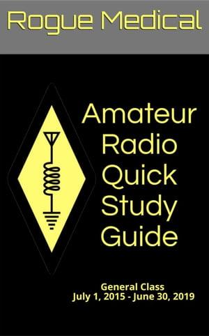 洋書, ART & ENTERTAINMENT Amateur Radio Quick Study Guide: General Class, July 1, 2015 - June 30, 2019 Rogue Medical