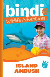 Bindi Wildlife Adventures 18: Island Ambush【電子書籍】[ Bindi Irwin ]