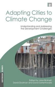 Adapting Cities to Climate ChangeUnderstanding and Addressing the Development Challenges【電子書籍】