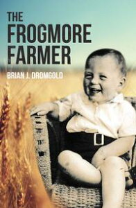The Frogmore Farmer【電子書籍】[ Brian J Dromgold ]