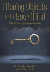 Moving Objects with Your MindThe Power of Psychokinesis【電子書籍】[ Carl Llewellyn Weschcke ]
