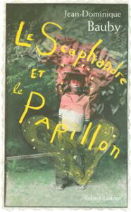 Le Scaphandre et le papillon【電子書籍】[ Jean-Dominique BAUBY ]