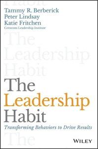 The Leadership HabitTransforming Behaviors to Drive Results【電子書籍】[ Tammy R. Berberick ]