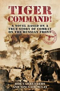 Tiger Command【電子書籍】[ Bob Carruthers ]