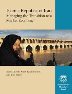 Islamic Republic of Iran: Managing the Transition to a Market Economy【電子書籍】[ International Monetary Fund ]