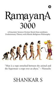 RAMAYANA 3000A Science Fiction Novel That Combines Evolutionary Theory with Hindu Religious Philosophy【電子書籍】[ SHANKAR S ]