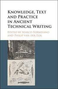 Knowledge, Text and Practice in Ancient Technical Writing【電子書籍】