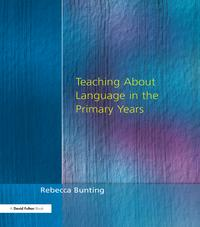 Teaching About Language in the Primary Years【電子書籍】[ Rebecca Bunting ]