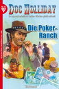 Doc Holliday 36 - WesternDie Poker-Ranch【電子書籍】[ Frank Laramy ]