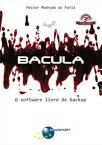 Bacula (3? edi??o)O software livre de backup【電子書籍】[ Heitor Faria ]