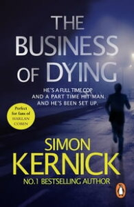The Business Of Dying(Dennis Milne 1)【電子書籍】[ Simon Kernick ]