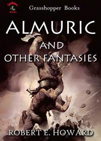 ALMURIC AND OTHER FANTASIES【電子書籍】[ ROBERT E. HOWARD ]