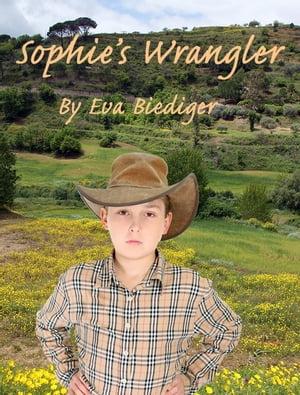 Sophie's Wrangler【電子書籍】[ Eva Biediger ]