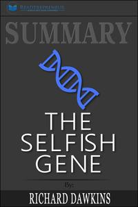 Summary of The Selfish Gene: 40th Anniversary edition by Richard Dawkins【電子書籍】[ Readtrepreneur Publishing ]