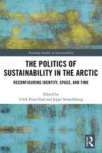 The Politics of Sustainability in the ArcticReconfiguring Identity, Space, and Time【電子書籍】