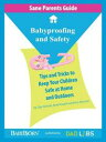 Sane Parents Guide: Babyproofing and Safety【電子書籍】[ Brad Powell ]