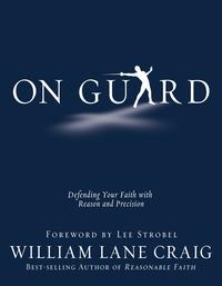 On Guard: Defending Your Faith with Reason and PrecisionDefending Your Faith with Reason and Precision【電子書籍】[ William Lane Craig ]