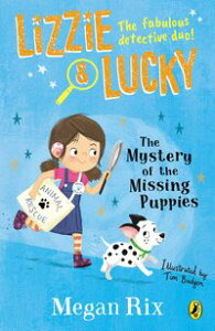 Lizzie and Lucky: The Mystery of the Missing Puppies【電子書籍】[ Megan Rix ]