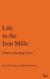 洋書, FICTION & LITERTURE Life in the Iron Mills Rebecca Harding Davis