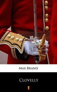 Clovelly【電子書籍】[ Max Brand ]