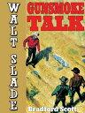楽天Kobo電子書籍ストアで買える「Gunsmoke Talk: A Walt Slade Western【電子書籍】[ Bradford Scott ]」の画像です。価格は291円になります。