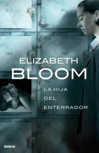 La hija del enterrador【電子書籍】[ Elizabeth Bloom ]